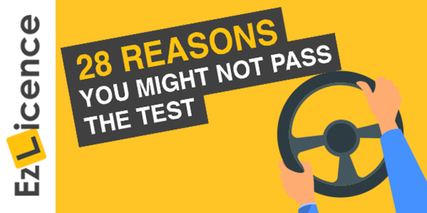 28 Reasons Why You Might NOT Pass Your Driving Test