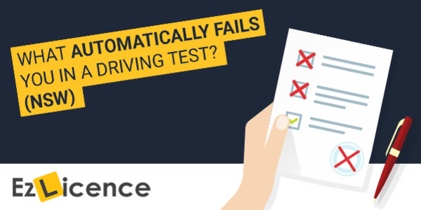 What Automatically Fails You In A NSW Driving Test?