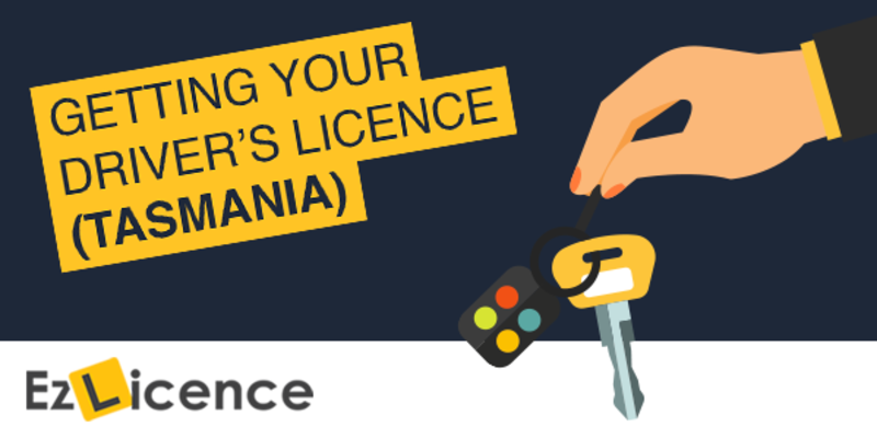 A Guide To Getting Your Licence in Tasmania